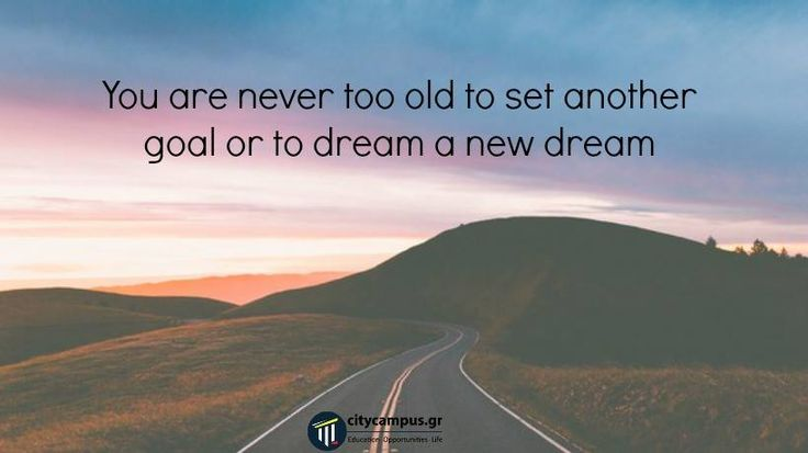 It' s never too late!