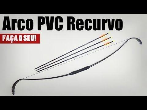 Arco Recurvo de PVC menos de R$20,00 - Faça o seu! - YouTube