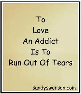 The tears ran out a long time ago..but when the addict you love starts recovery the tears start again as happy tears
