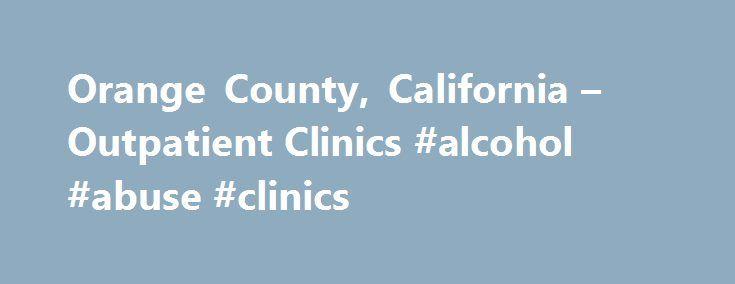 Orange County, California – Outpatient Clinics #alcohol #abuse #clinics http://aurora.remmont.com/orange-county-california-outpatient-clinics-alcohol-abuse-clinics/  # Outpatient Clinics North Region (Serving: Anaheim, Atwood, Brea, Buena Park, Fullerton, Garden Grove, La Habra, La Palma, Placentia and Yorba Linda) 2035 E. Ball Road, Suite 200, Anaheim 92806 (714) 517-6300 Dual Diagnosis services available Hours: Mon. – Thurs. 8 a.m. – 6 p.m. Friday 8 a.m. – 5 p.m. South Region (Serving…