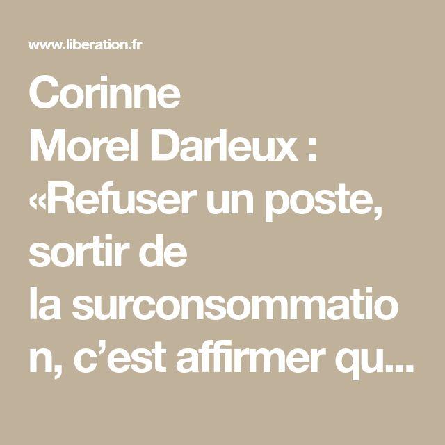 Corinne Morel Darleux : «Refuser un poste, sortir de la surconsommation, c'est affirmer que cette société ne nous convient pas»