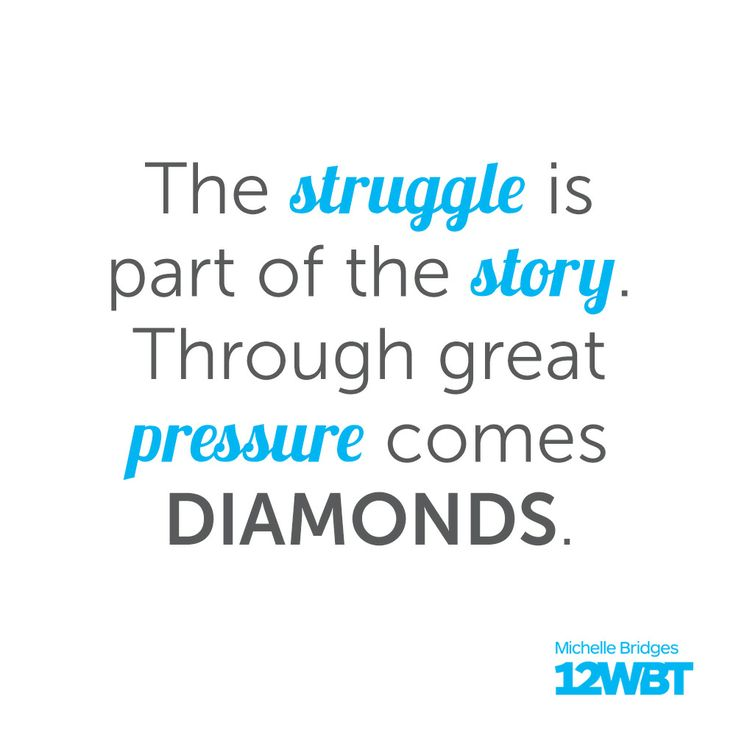 The struggle is part of the story. Through great pressure comes DIAMONDS! #12wbt