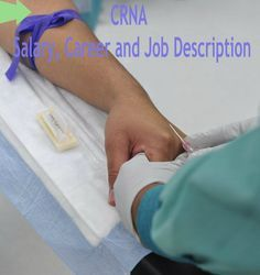 Learn what it takes to be a certified registered nurse anesthetist (CRNA)and other information like salary, career and job description etc.