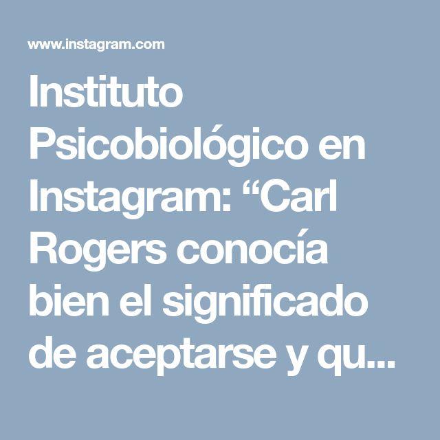 """Instituto Psicobiológico en Instagram: """"Carl Rogers conocía bien el significado de aceptarse y quererse . . . . . #psicologia #psicología #psique #mente #psicologo #psicologa…"""" • Instagram"""