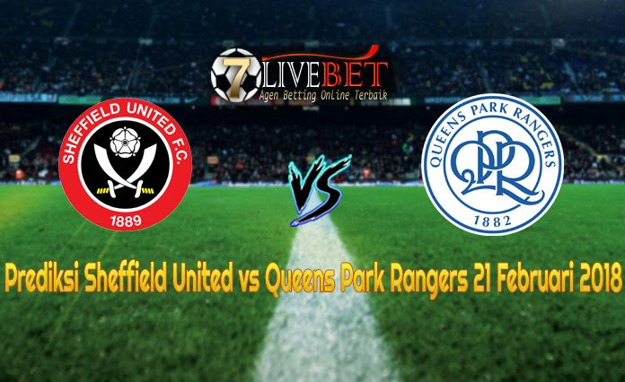 Prediksi Bola Sheffield United vs Queens Park Rangers 21 Februari 2018. Prediksi Skor Sheffield United vs Queens Park Rangers 21 Februari 2018. Prediksi Akurat Sheffield United vs Queens Park Rangers 21 Februari 2018. Hasil Skor Sheffield United vs Queens Park Rangers 21 Februari 2018.