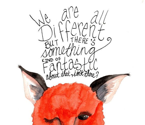 Who doesnt love The Fantastic Mr. Fox? We are all different, but theres something kind of fantastic about that, isnt there?  Visit my blog at