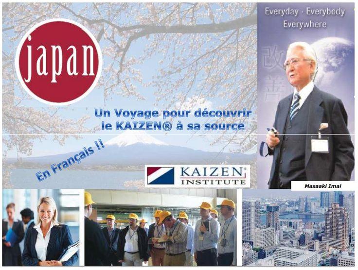 KAIZEN French Tour - Register now! 22.08.2014 A trip to discover KAIZEN at its source in JAPAN – En Français!