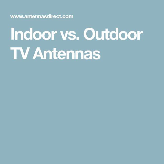 Indoor vs. Outdoor TV Antennas