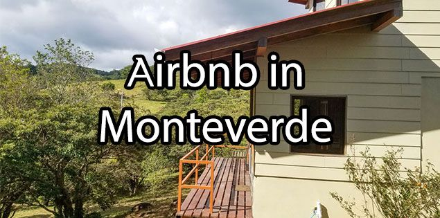 Our experience with Airbnb in Monteverde. Check our review for 2 Airbnb's we stayed at, perfect for couples or families with 1 child.