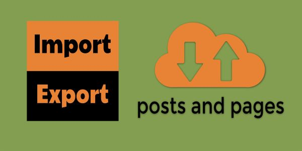 How to Export and Import Posts and Pages between WordPress Websites