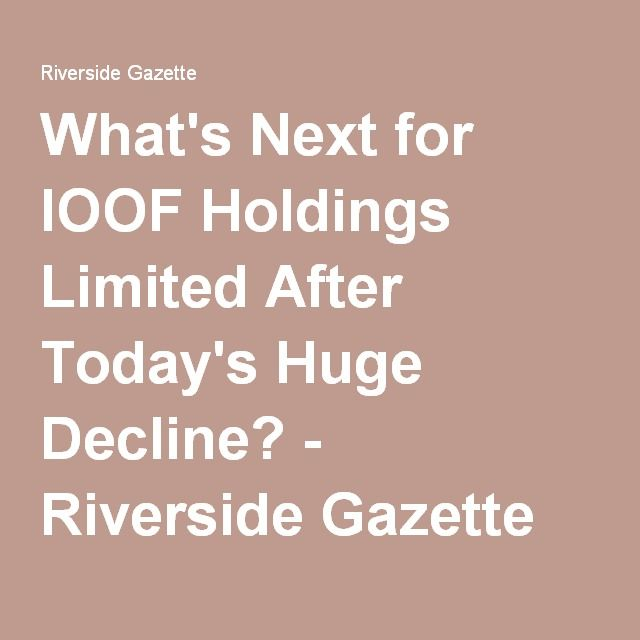 What's Next for IOOF Holdings Limited After Today's Huge Decline? - Riverside Gazette