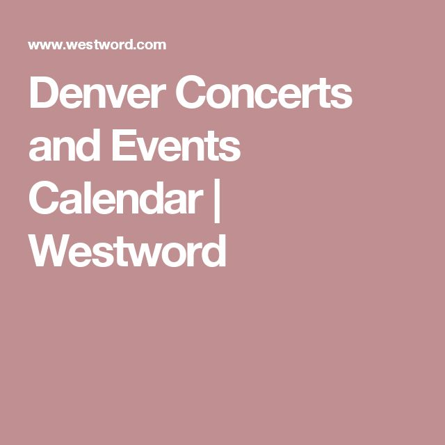 Denver Concerts and Events Calendar | Westword