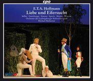 E.T.A. Hoffmann: Liebe und Eifersucht [CD]