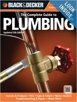 64 best plumbing tips tricks images on pinterest plumbing black decker the complete guide to plumbing updated edition faucets fixtures pex tubs toilets water heaters troubleshooting repair much fandeluxe Images