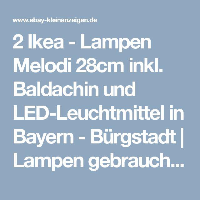 2 Ikea - Lampen Melodi 28cm inkl. Baldachin und LED-Leuchtmittel in Bayern - Bürgstadt | Lampen gebraucht kaufen | eBay Kleinanzeigen