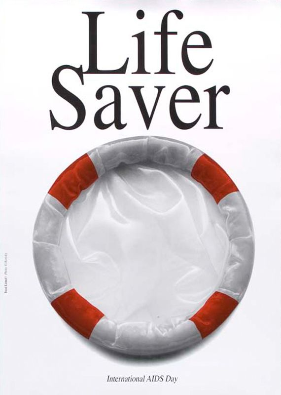 Life Saver, 1993, ISRAEL  Design: Yossi Lemel, Photography: G. Korisky  The poster depicts a photograph of a condom with the addition of red striping to suggest a boat's ring-shaped life preserver. This was a self-initiated project for the designer to express his philosophy on the role of design for social and political advocacy—a positive approach against negative HIV results.