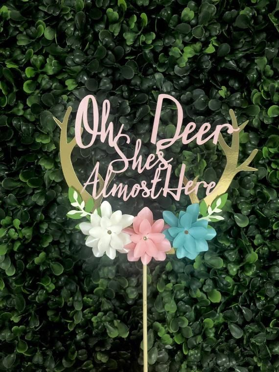 """e4ae9a7ac1d05 Oh Deer She's Almost Here Cake Topper in 2019   Oh deer """"girl baby ..."""