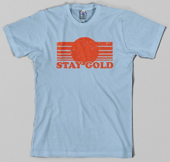 Stay Gold T Shirt pony boy the outsiders 80s by TheGoreKitten