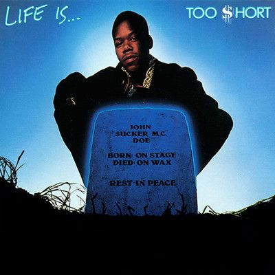 Too $hort, Life Is...Too Short - 50 Greatest Old School Rap Albums of the '80s | Complex