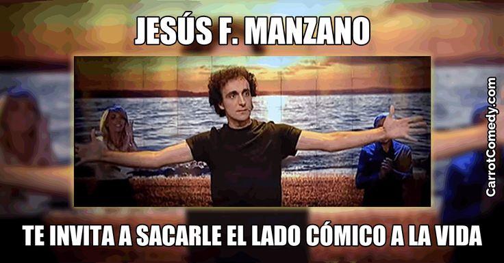 Jesús F. Manzano da la sensación que nació para dedicarse al humor. Jesús es uno de los comicos españoles que te invita a sacarle el lado cómico a la vida.