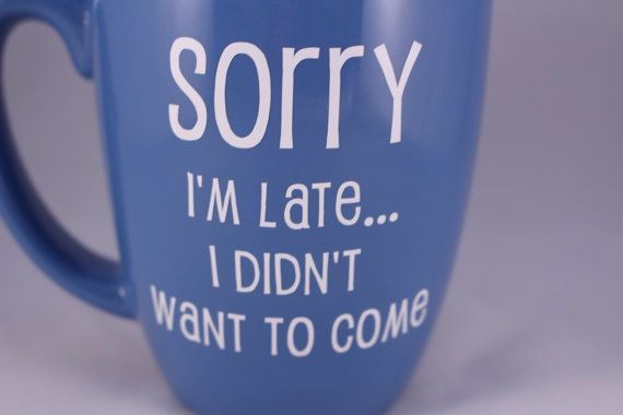 Sorry I'm late I didn't want to come. Im late. Sorry by MadeRobyRo
