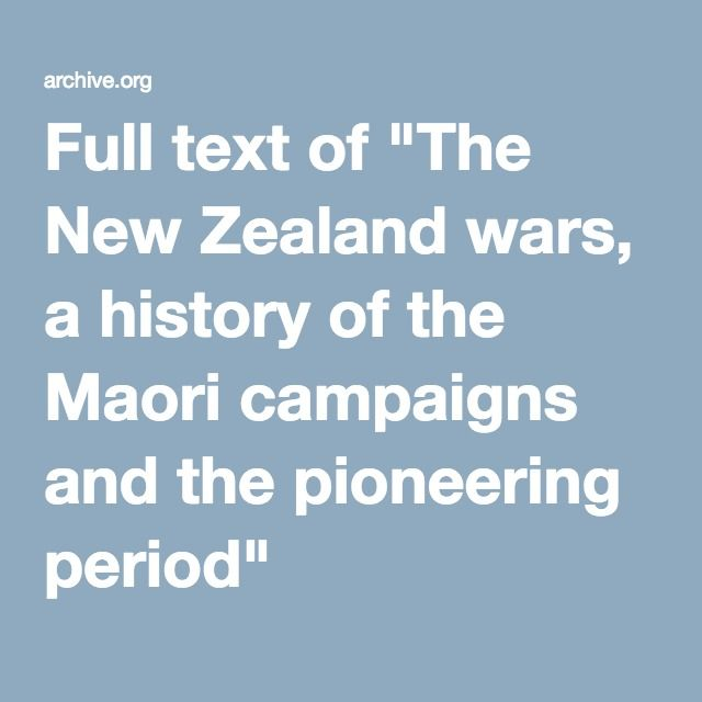 """Full text of """"The New Zealand wars, a history of the Maori campaigns and the pioneering period"""""""