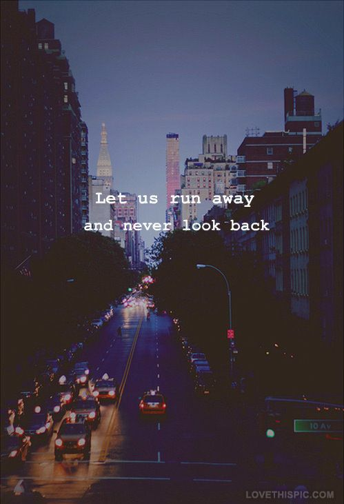 Lets runaway and never look back, city, quote, quotes, cities