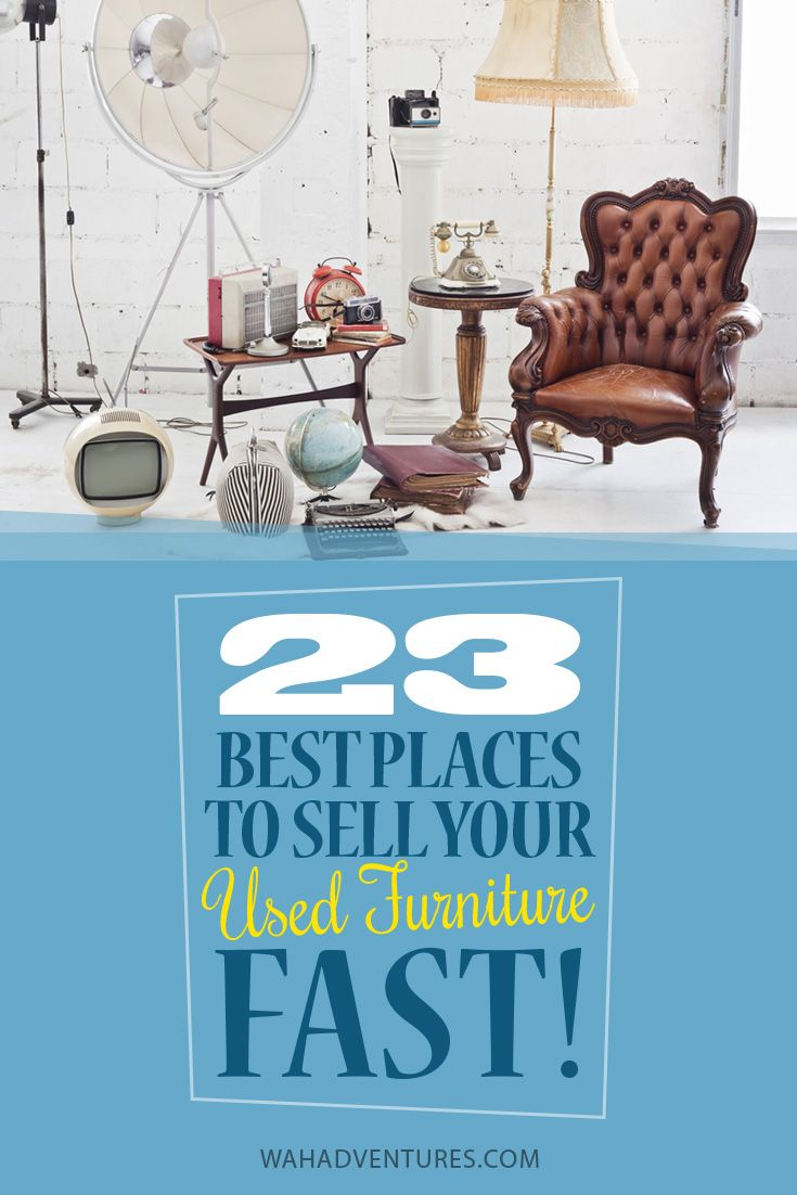Wonderful Take Advantage Of These 23 Ways To Sell Used Furniture Online Fast! You Can  Even