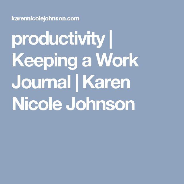 productivity | Keeping a Work Journal | Karen Nicole Johnson