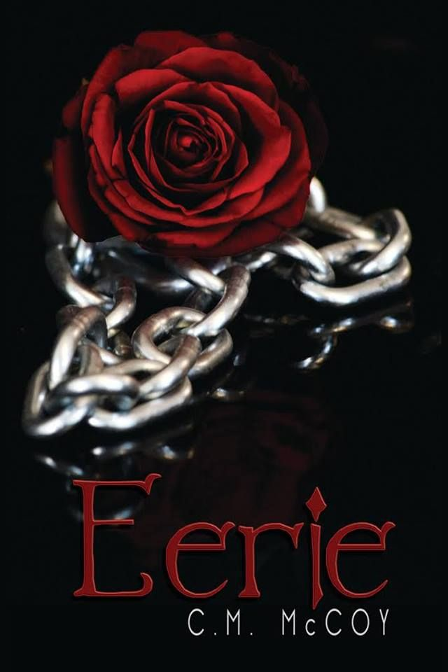 Mythical Books: she had no idea the danger she aroused - Eerie by C.M. McCoy