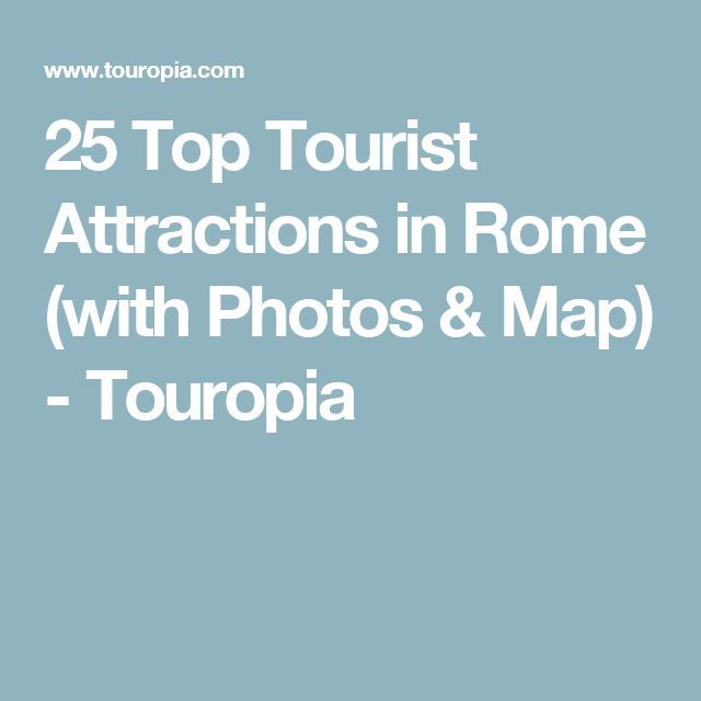 25 Top Tourist Attractions in Rome (with Photos & Map) - Touropia