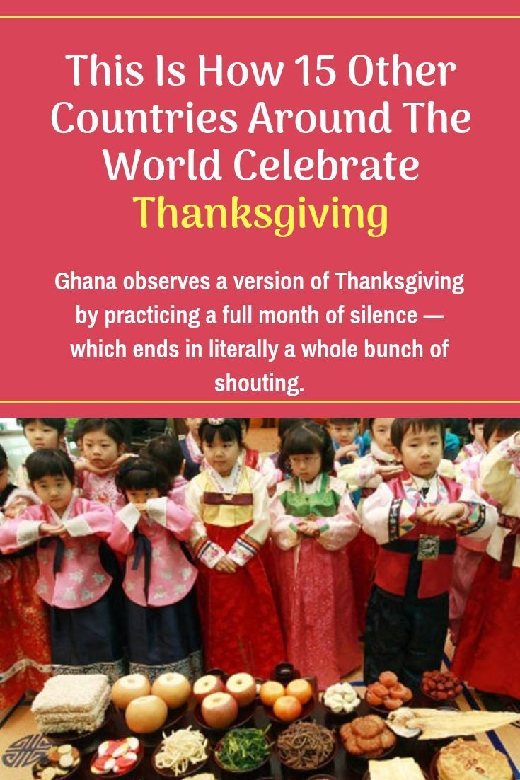 How Thanksgiving Is Celebrated In 15 Other Countries From Japan To Ghana In 2020 Celebration Around The World Holidays Around The World Festivals Around The World