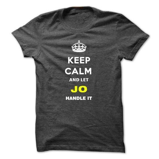 Keep Calm And Let Jo Handle It-nwrui - #teacher gift #groomsmen gift. MORE ITEMS => https://www.sunfrog.com/Names/Keep-Calm-And-Let-Jo-Handle-It-nwrui.html?68278