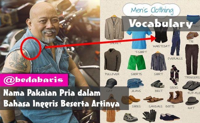Nama Pakaian Pria dalam Bahasa Inggris Beserta Artinya  http://www.belajardasarbahasainggris.com/2017/10/20/nama-pakaian-pria-dalam-bahasa-inggris-beserta-artinya/