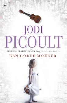 Jodi Picoult ; Een goede moeder - Crimezone.nl (nb is dit wel een thriller?) #leestip