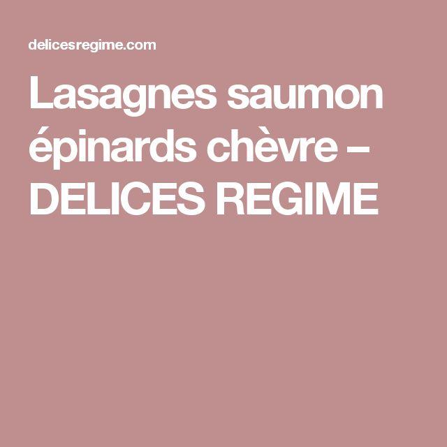 Lasagnes saumon épinards chèvre – DELICES REGIME