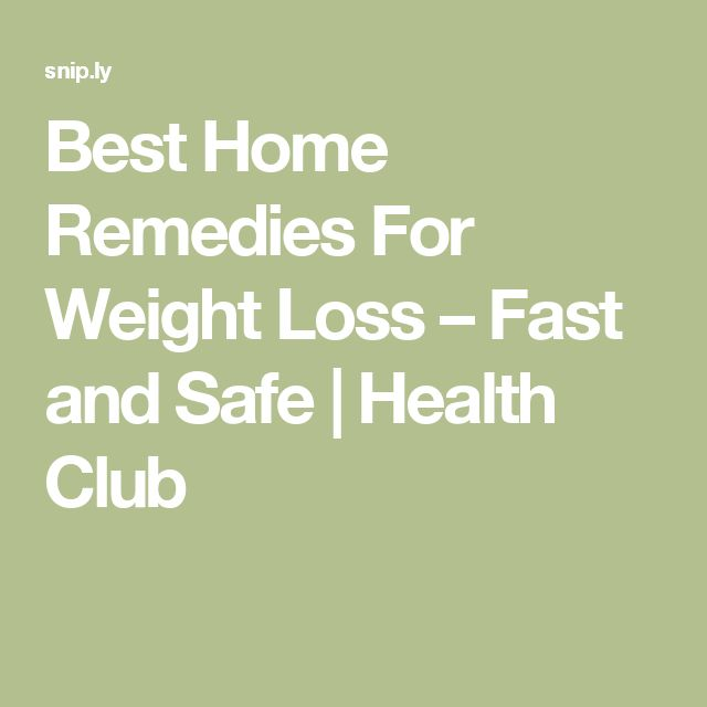 Best Home Remedies For Weight Loss – Fast and Safe | Health Club