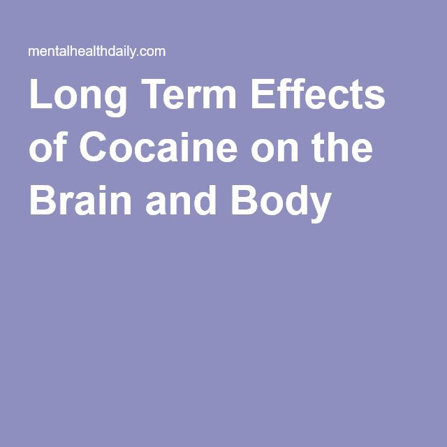 Long Term Effects of Cocaine on the Brain and Body