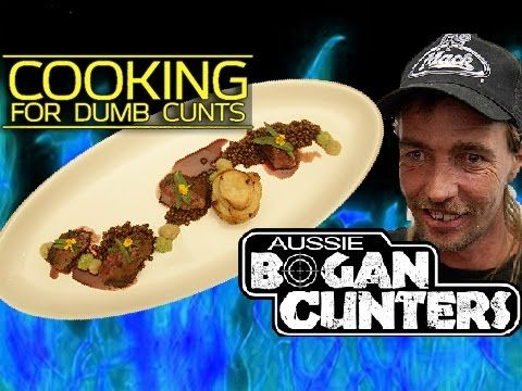 Cooking for Aussie Bogan C*nts with Chef Masterc*nt