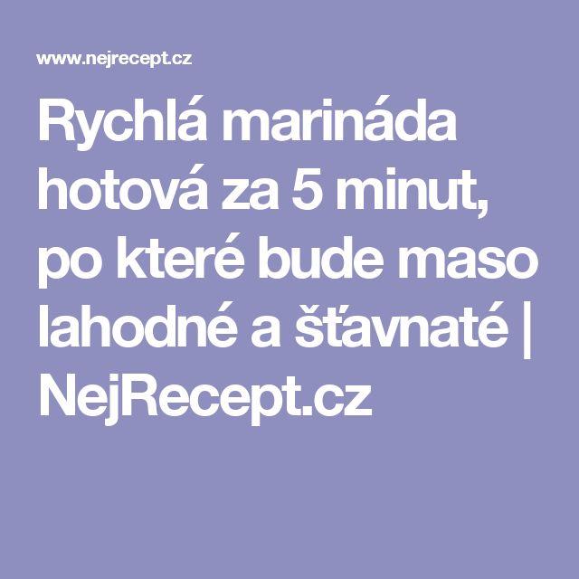 Rychlá marináda hotová za 5 minut, po které bude maso lahodné a šťavnaté | NejRecept.cz