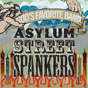 Asylum Street Spankers -recently parked up and retired, but note worthy