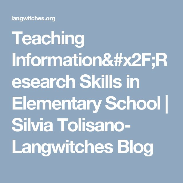 Teaching Information/Research Skills in Elementary School | Silvia Tolisano- Langwitches Blog