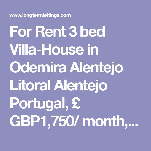 For Rent 3 bed Villa-House in Odemira Alentejo Litoral Alentejo Portugal, £…