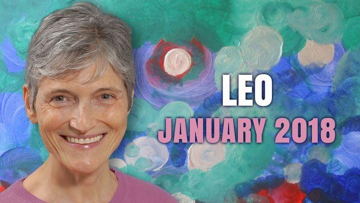 LEO JANUARY 2018 HOROSCOPE FORECAST | Barbara Goldsmith Astrologer