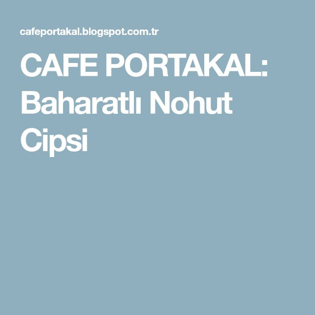 CAFE PORTAKAL: Baharatlı Nohut Cipsi