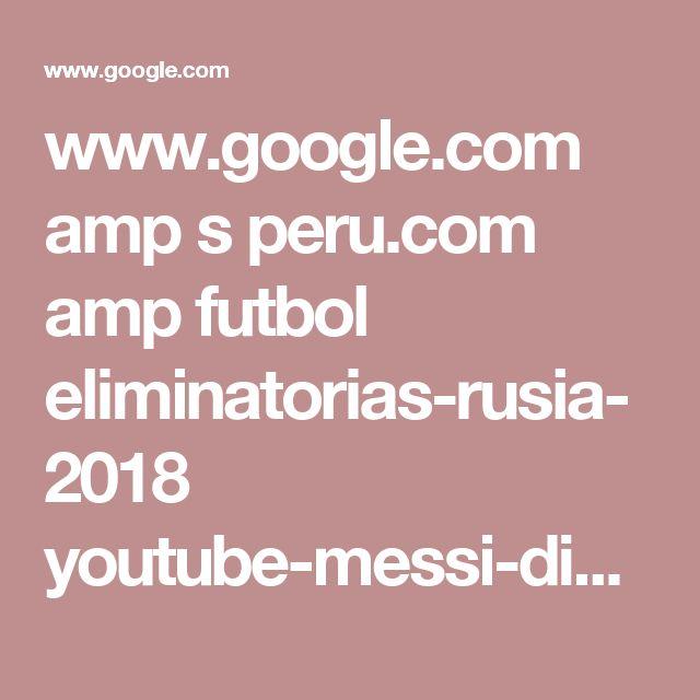 www.google.com amp s peru.com amp futbol eliminatorias-rusia-2018 youtube-messi-dio-entrevista-exclusiva-y-elogio-seleccion-peruana-previo-peru-vs-argentina-video-noticia-535875