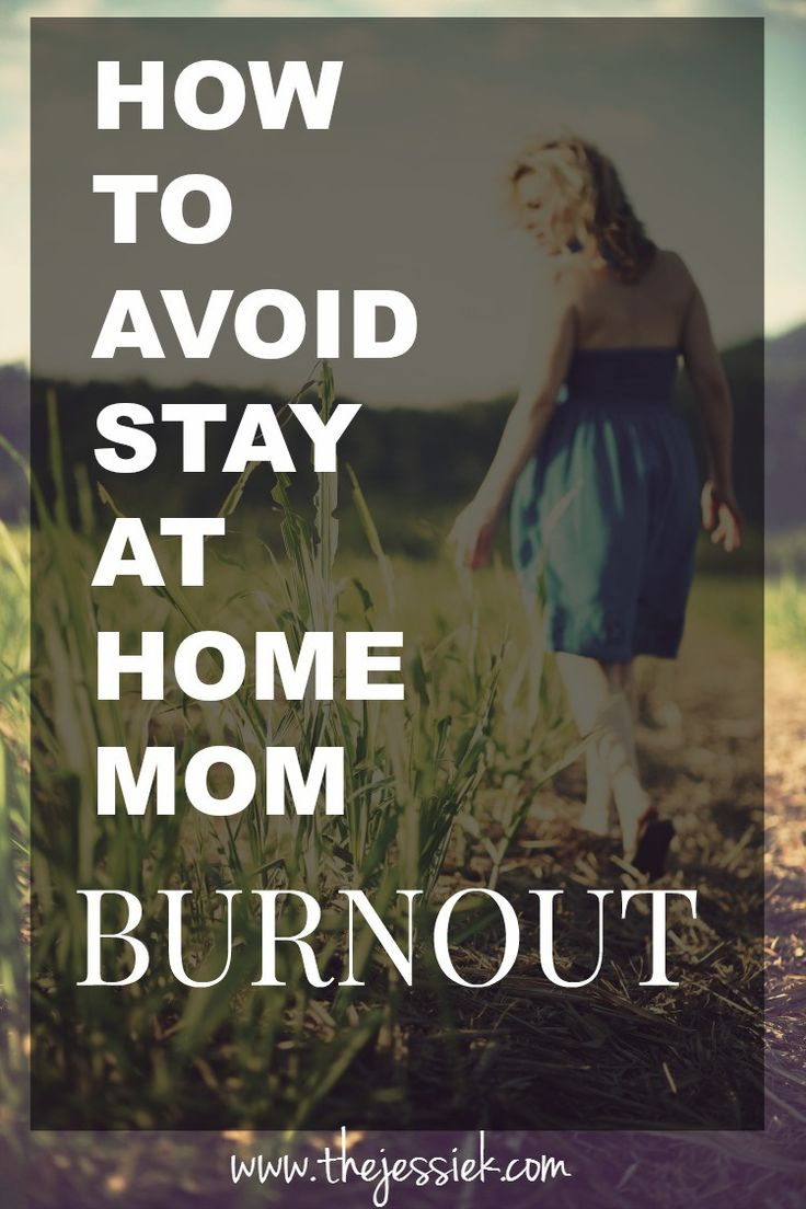 How to avoid feeling like you are 'burnt out' as a stay at home mom. Very good tips by a stay at home mom herself!