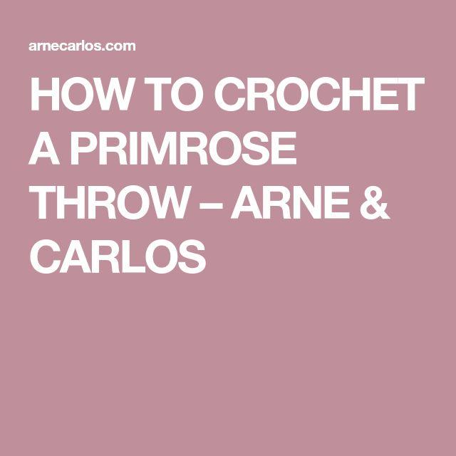 HOW TO CROCHET A PRIMROSE THROW – ARNE & CARLOS