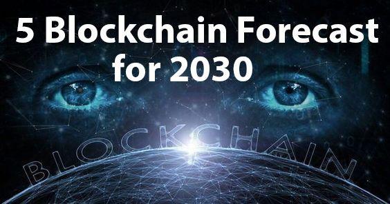 5 Blockchain Technology Future Prediction for 2030