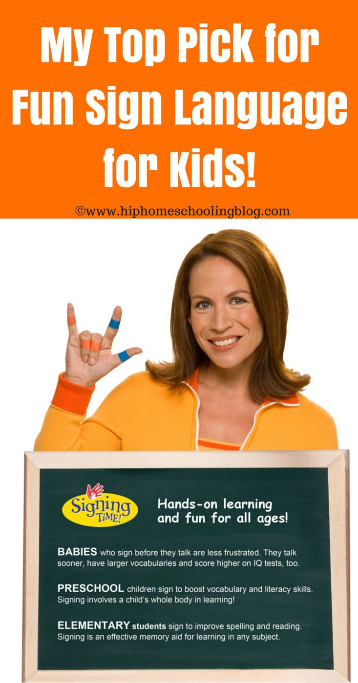 My Top Pick for Fun Sign Language for Kids by http://hiphomeschoolingblog.com @HHomeschooling @signingtime #funsignlanguage #signlanguage #signlanguageforkids